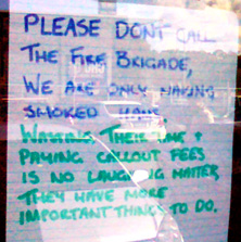 Sign: Please don't call the fire brigade.